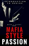 Book Cover The Mafia Files - Part 1 - Style Passion: Introduction to Desire