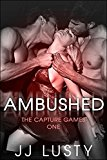 Book Cover Ambushed (The Capture Games Book 1)