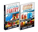 Book Cover Survival Pantry Box Set: Beginners and Advanced Guides to Food and Water Storage, Canning, and Preserving (Survival Pantry books, Prepping, survival pantry box set)