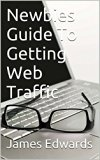 Book Cover Newbies Guide To Getting Web Traffic