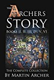 Book Cover The Archers Story: Action-packed medieval family saga of life in feudal England and Britain during the time and wars of the crusaders, Knights Templar, King Richard, English Navy, and barbary pirates