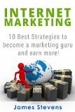 Book Cover Internet Marketing: 10 Best Strategies to Become a Marketing Guru and Earn More!