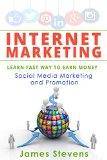 Book Cover Internet Marketing: Learn the Fast Way to Earn Money, Social Media Marketing and Promotion