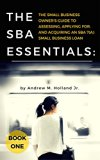 Book Cover The SBA Essentials: The Small Business Owner's Guide to Assessing, Applying For, and Acquiring an SBA 7(a) Small Business Loan