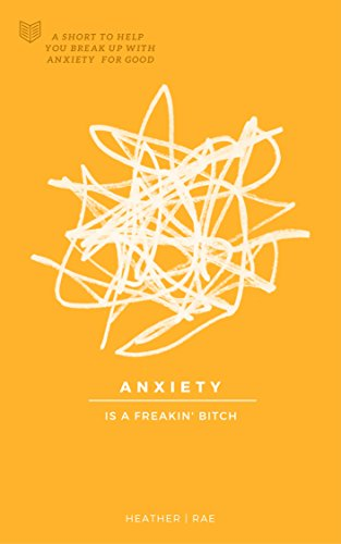 Book Cover Anxiety Is A Freakin' Bitch