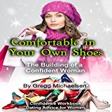 Book Cover Comfortable in Your Own Shoes: The Building of a Confident Woman: Relationship and Dating Advice for Women, Book 9