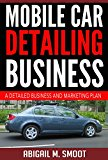 Book Cover Mobile Car Detailing Business: A Detailed Business and Marketing Plan