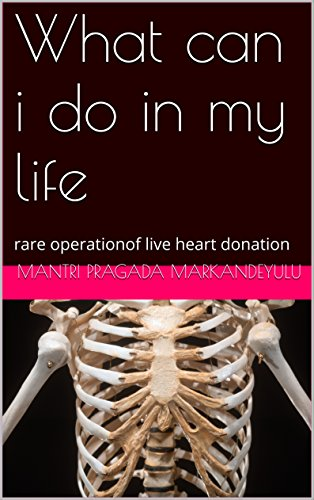What can I do in my life: rare operationof live heart donation