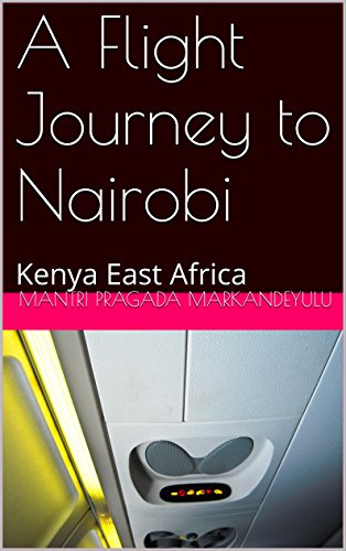 A Flight Journey to Nairobi: Kenya East Africa