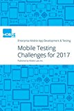 Book Cover Enterprise Mobile App Development & Testing: Challenges to Watch Out for In 2017