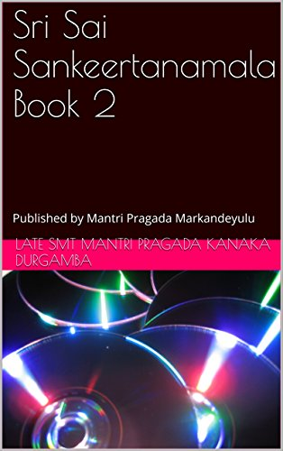 Sri Sai Sankeertanamala Book 2: Published by Mantri Pragada Markandeyulu