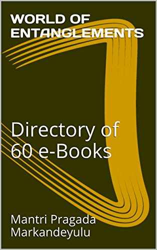 WORLD OF ENTANGLEMENTS: Directory of 60 e-Books