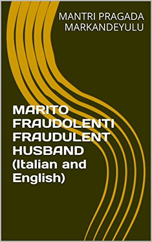 MARITO FRAUDOLENTI FRAUDULENT HUSBAND (Italian and English) (Italian Edition)
