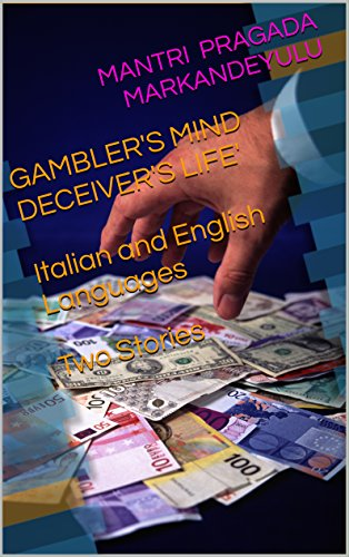GAMBLER'S MIND DECEIVER'S LIFE' Italian and English Languages Two Stories (Italian Edition)
