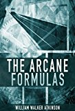 Book Cover Arcane Formulas (Mental Alchemy, Philosopher's Stone, Mentalism, Kabbalah and the Occult)