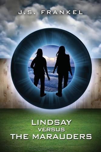 Lindsay Versus the Marauders by J. S. Frankel (2014-04-17)