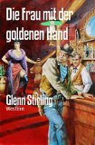 Book Cover Die Frau mit der goldenen Hand: Western (German Edition)