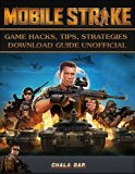 Book Cover Mobile Strike Game Hacks, Tips, Strategies Download Guide Unofficial