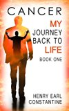 Book Cover Cancer: My Journey Back to Life Book One