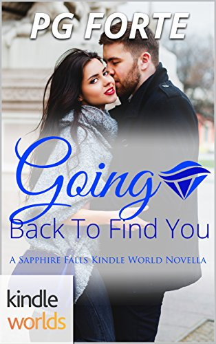 Sapphire Falls: Going Back to Find You (Kindle Worlds Novella)