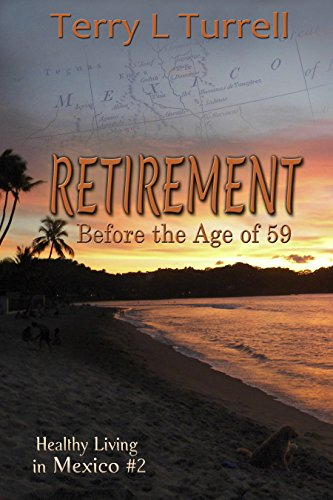 Book Cover Retirement Before the Age of 59: Healthy Living in Mexico #2