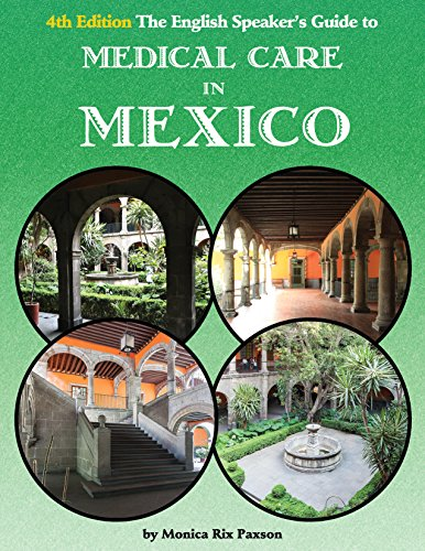 Book Cover The English Speaker's Guide to Medical Care in Mexico (The English Speakers Guide Book 1)