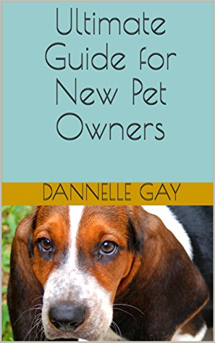 Ultimate Guide for New Pet Owners