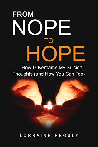 Book Cover From NOPE to HOPE: How I Overcame My Suicidal Thoughts (and How You Can Too)
