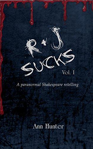 R+J Sucks: A paranormal Shakespeare retelling