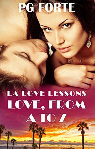 Love, From A to Z (LA Love Lessons Book 2)