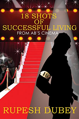 Book Cover 18 SHOTS OF SUCCESSFUL LIVING: FROM AB'S CINEMA