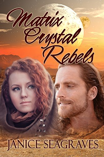 Book Cover Matrix Crystal Rebels: Book Four (Matrix Crystal Series 4)