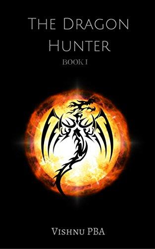 The Dragon Hunter by Vishnu PBA & Bhargavi PBA