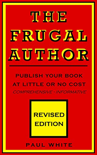 Book Cover The Frugal Author: Publish your book at little or no cost