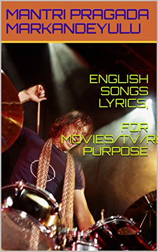 ENGLISH SONGS LYRICS, FOR MOVIES/TV/RADIO PURPOSE