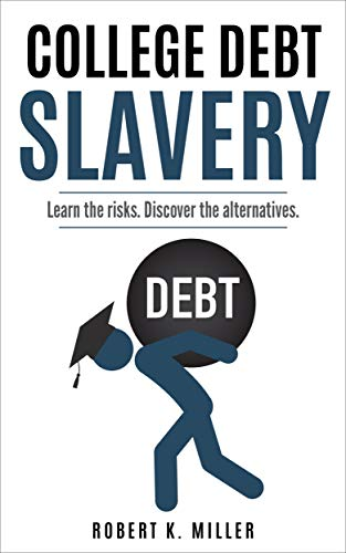 Book Cover College Debt Slavery: Is College Worth It?