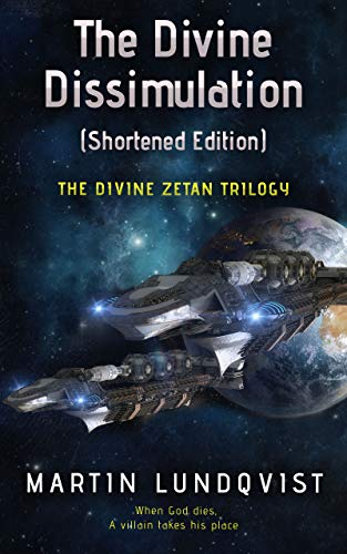 Book Cover The Divine Dissimulation (Shortened Edition) (The Divine Zetan Trilogy Book 1)